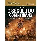 Revista Aventuras na História - Edição de Colecionador - O Século do Corinthians (Especial Aventuras na História)