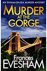 Murder at the Gorge: The latest gripping murder mystery from bestseller Frances Evesham (The Exham-on-Sea Murder Mysteries Book 7) Kindle Edition