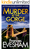 Murder at the Gorge: Brand NEW in the bestselling Exham-on-Sea Murder Mysteries for 2020 (The Exham-on-Sea Murder…