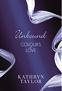 Unbound - Colours of Love (Colours of Love Series Book 1)