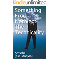 Something From Nothing: The Technicality