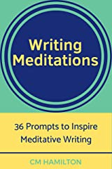 Writing Meditations: 36 Prompts to Inspire Meditative Writing Kindle Edition