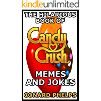 The Hilarious Book Of Candy Crush Memes And Jokes