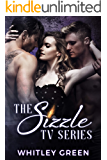 The Sizzle TV Series (Books 1-3): A Menage Romance Collection