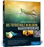 Die Fotoschule in Bildern. Makrofotografie
