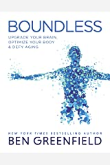 Boundless: Upgrade Your Brain, Optimize Your Body & Defy Aging Hardcover
