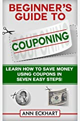 Beginner's Guide To Couponing (2019) Kindle Edition