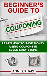 Beginner's Guide To Couponing (2018)