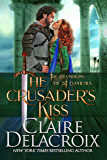 The Crusader's Kiss: A Medieval Romance (The Champions of Saint Euphemia Book 3)
