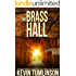 The Brass Hall: A Dan Kotler Story