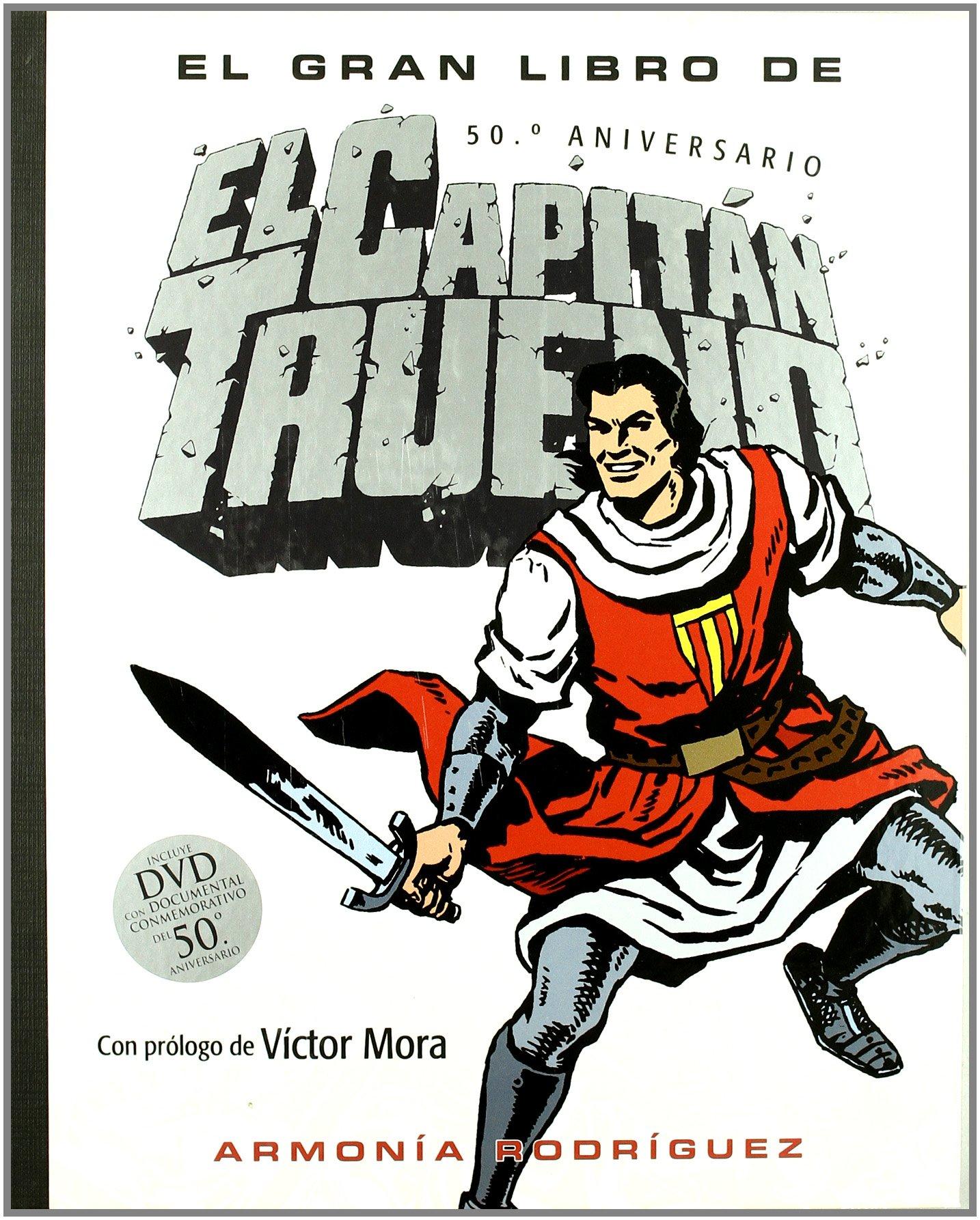 El gran libro de El Capitán Trueno: Incluye DVD con documental ...