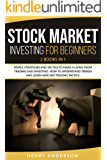 Stock Market Investing for Beginners: 2 Books in 1: Simple Strategies and Tactics to Make a Living from Trading and Investing. How to Understand Trends and Learn New Day Trading Tactics.