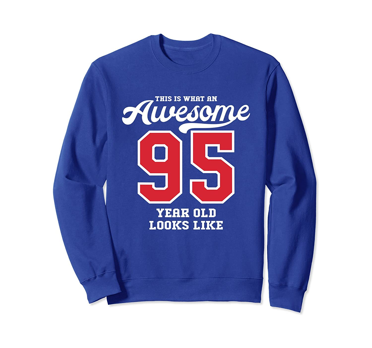 95th Birthday Gift Sweatshirt Awesome 95 Year Old-TH