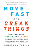 Move Fast and Break Things: How Facebook, Google, and Amazon Cornered Culture and Undermined Democracy (English Edition)