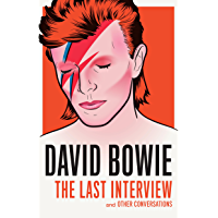 David Bowie: The Last Interview: and Other Conversations (The Last Interview Series)