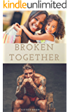 Broken Together (B.R.I.T.S (Boys Raised In The South) Book 1) (English Edition)
