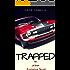 TRAPPED: An Urban Romance Novel
