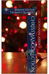 Giovanni Abbiati Christmas Collection for Trumpet Quartet: 23 Songs Kindle Edition