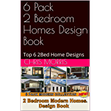 Top 6 2 Bed Home Designs (Small House Plans) (English Edition)