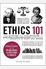 Ethics 101: From Altruism and Utilitarianism to Bioethics and Political Ethics, an Exploration of the Concepts of Right and Wrong (Adams 101) Kindle Edition
