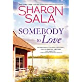 Somebody to Love: Count Your Blessings with this Emotional Southern Small Town Romance Between a Veteran Hero and the Girl He