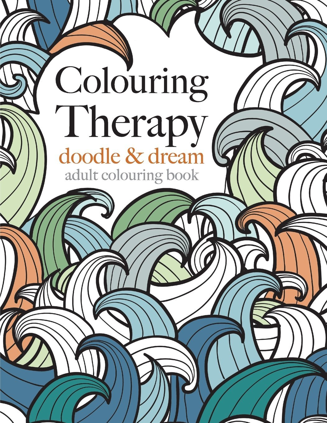 colouring therapy doodle dream anti stress colouring for all christina rose 9781910771150 amazoncom books - Colouring For All