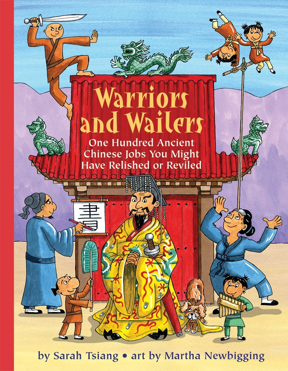 Warriors and Wailers: One Hundred Ancient Chinese Jobs You Might Have Relished or Reviled (Jobs in History) pdf epub