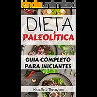 Dieta Paleolítica: Os Benefícios e Como Fazer para Emagrecer de uma Maneira Saudável com a Dieta Paleo: Tudo o Que Você Precisa Saber para Perder Peso e ter Mais Saúde com uma Alimentação Natural