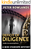 Deficit of Diligence: Make no assumptions (Mike Stanhope Mysteries Book 2)