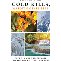 Cold Kills, Warmth Gives Life: There is More to Climate Change Than Global Warming