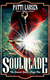 Soulblade (The Genesis Gates: Stage One Book 1)