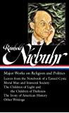 Reinhold Niebuhr: Major Works on Religion and Politics (LOA #263): Leaves from the Notebook of a Tamed Cynic / Moral Man and Immoral Society / The ... History (Library of America (Hardcover))