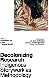 Decolonizing Research: Indigenous Storywork as Methodology