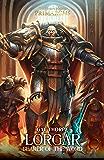 Lorgar: Bearer of the Word (The Horus Heresy Primarchs Book 5)
