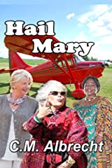 Hail Mary: Three Slightly Tarnished Golden Girls Step Out Kindle Edition