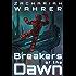 Breakers of the Dawn (Dawn Saga Book 1)