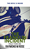 The Franklin Incident (Philly-Punk: Steampunk Thriller Urban Fantasy Crime Series Book 1)