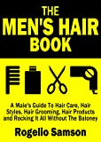 The Men's Hair Book: A Male's Guide To Hair