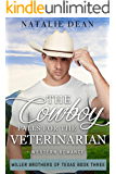 The Cowboy Falls for the Veterinarian: Western Romance (Miller Brothers of Texas Book 3)
