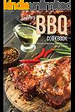 Smokey BBQ Cookbook: Featuring 30 Delicious Smokey BBQ Recipes