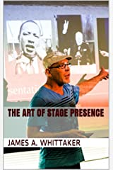 The Art of Stage Presence Kindle Edition