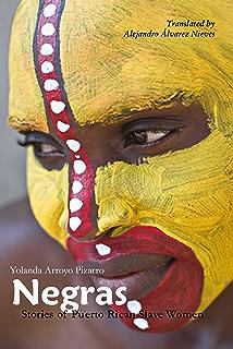 Negras: Stories of Puerto Rican Slave Women