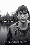 Chasing The Light: How I Fought My Way into Hollywood - From the Academy Award-winning Director