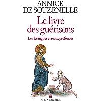 Le Livre des guérisons: Les Evangiles en eaux profondes