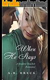 When He Stays: A Student Teacher Romance