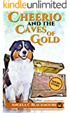 Cheerio and the Caves of Gold (A Red Pine Falls Cozy Short Story) (Red Pine Falls Companion Stories Book 1)