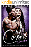 Come Undone: A Thrilling Bad Boy Romance (Bad Boys After Dark Book 5)