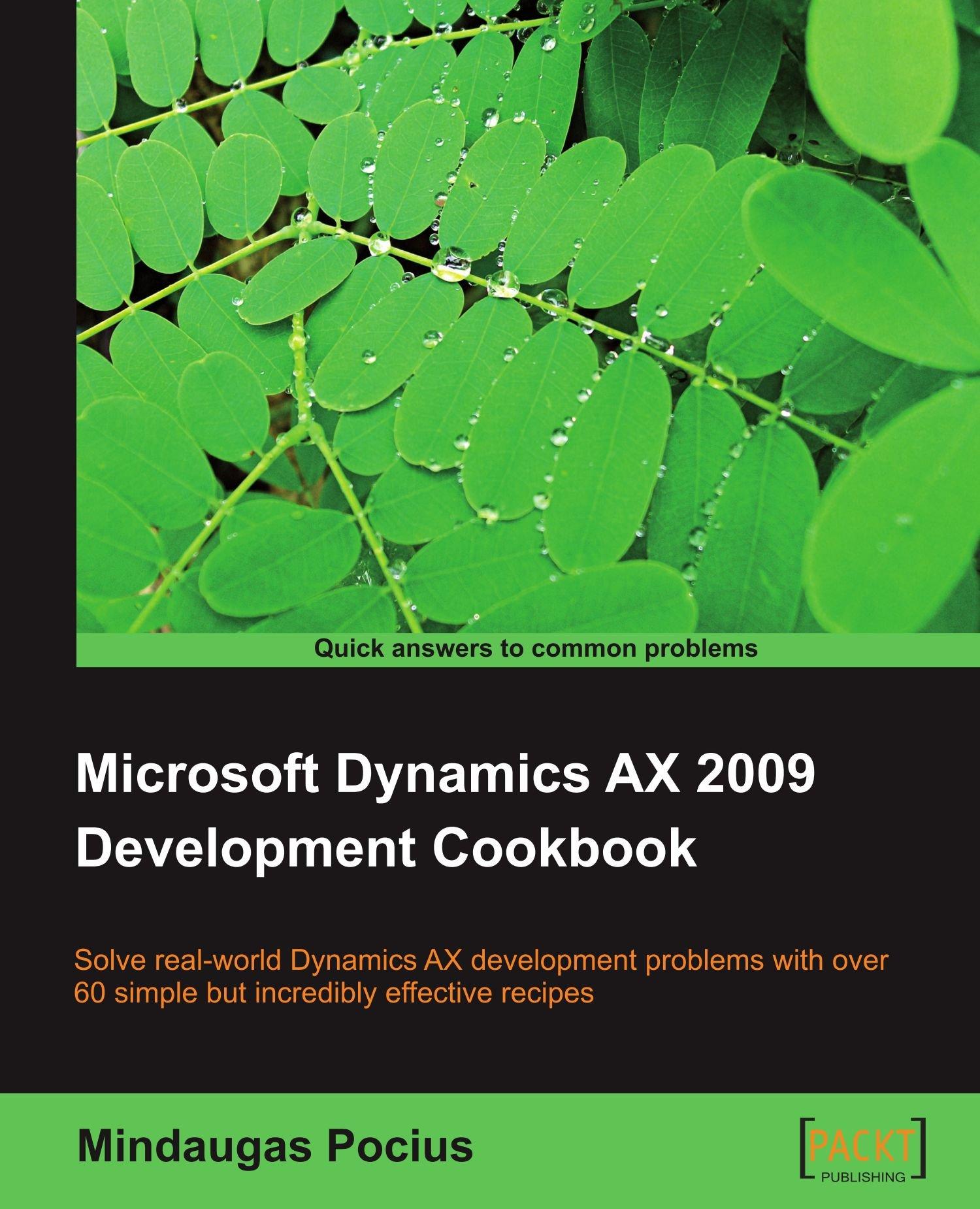 Ax pre requisites to install dynamics ax 2009 and enterprise portal - Microsoft Dynamics Ax 2009 Development Cookbook Mindaugas Pocius 9781847199423 Amazon Com Books