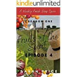 Fruits of the Spirit (Ep. 4): An Amish Romance Soap Opera (Season One Episode 4) (Fruits of the Spirit (Season One))