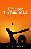 Cricket: The Game of Life: Every reason to celebrate